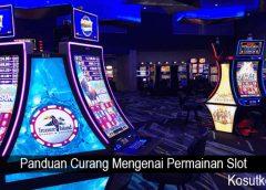 Panduan Curang Mengenai Permainan Slot