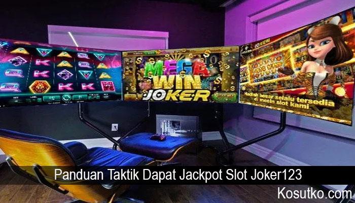 Panduan Taktik Dapat Jackpot Slot Joker123