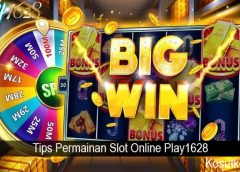 Tips Permainan Slot Online Play1628