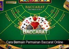Cara Bermain Permainan Baccarat Online