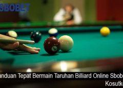 Panduan Tepat Bermain Taruhan Billiard Online Sbobet