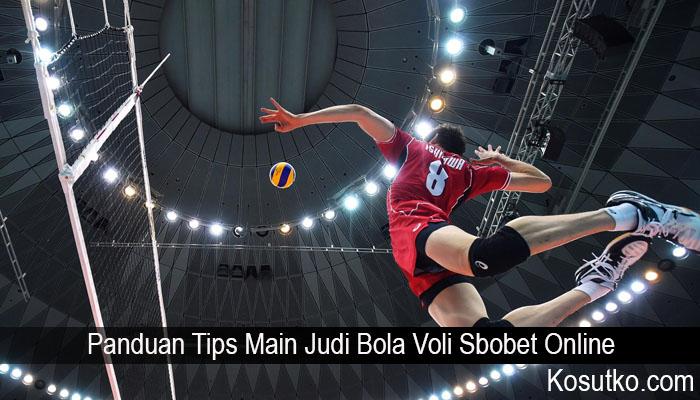 Panduan Tips Main Judi Bola Voli Sbobet Online