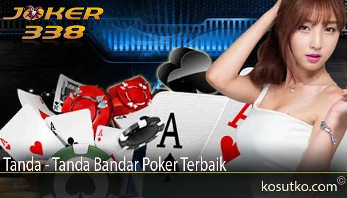 Tanda - Tanda Bandar Poker Terbaik
